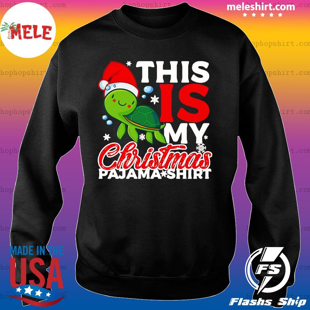 Santa Turtle This Is My Christmas Pajama Shirt Sweatshirt