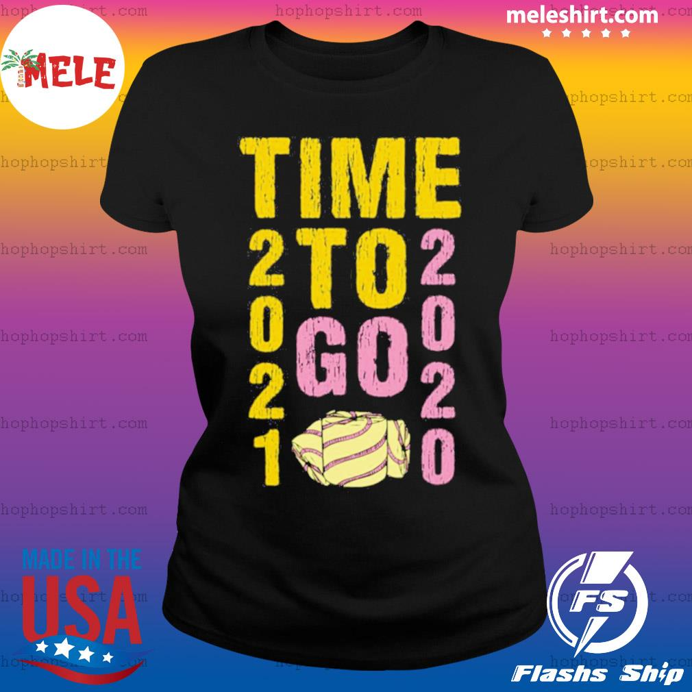 Time To Go 2020 Goodbye 2020 Hello 2021 Gold And Pink Toilet Paper s Ladies Tee