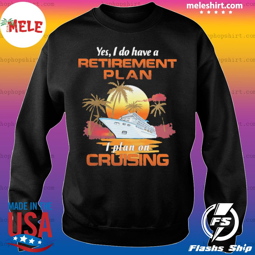 Yes I Do Have A Retirement Plan I Plan On Cruising Sunset Boat s Sweater