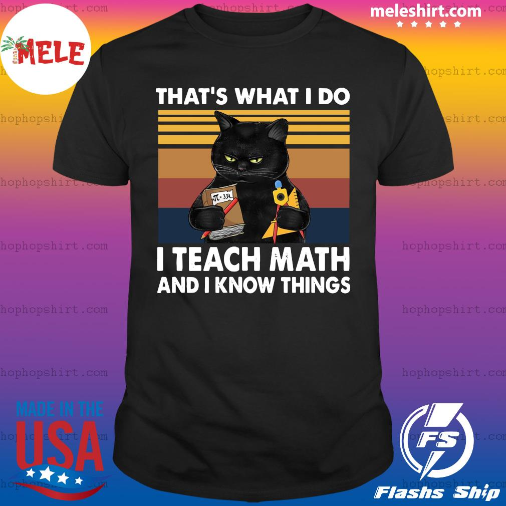 Black Cat That's What I Do I Teach Math And Know Things Vintage Shirt