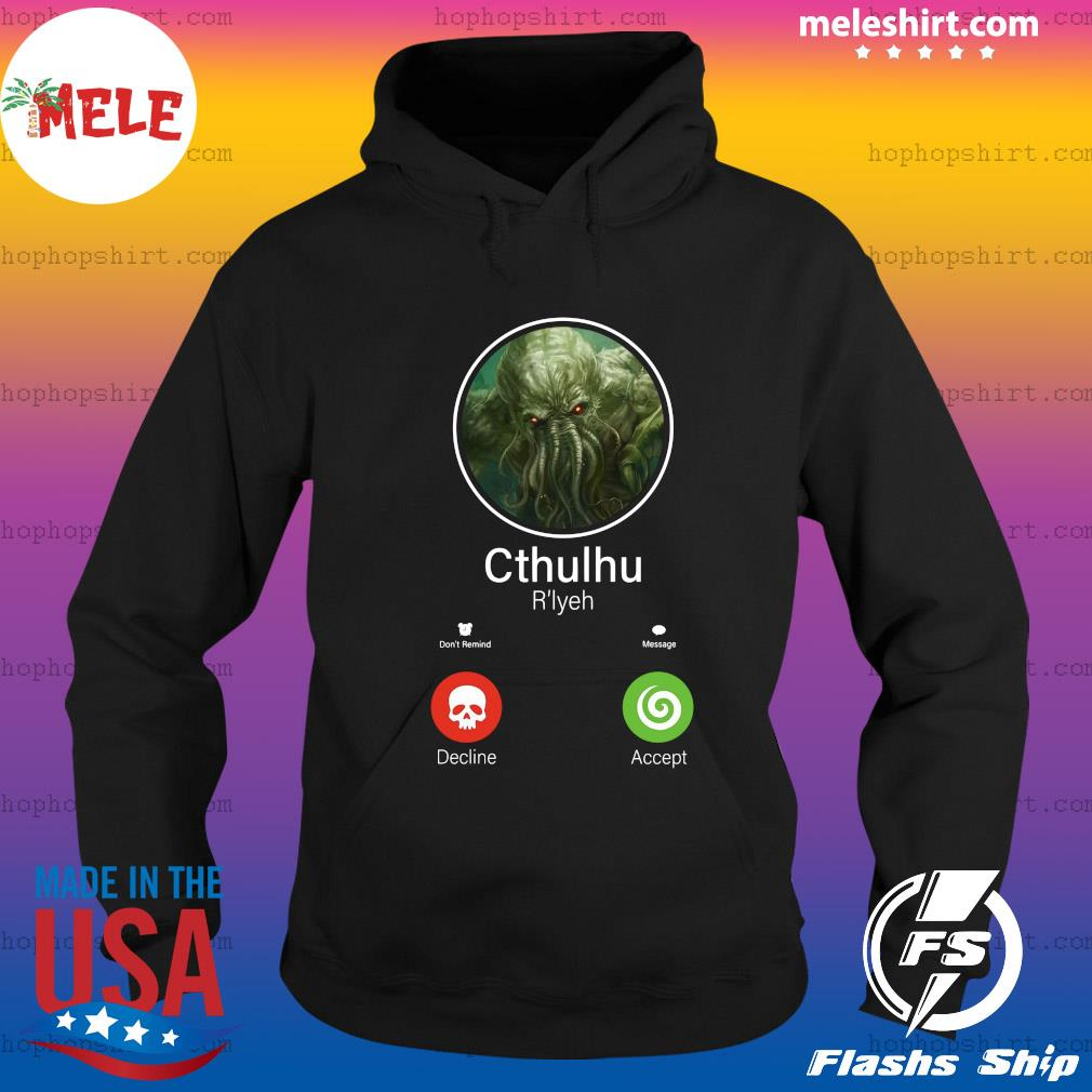Cthulhu R_lyeh Don't Remind Decline Message Accept Shirt Hoodie