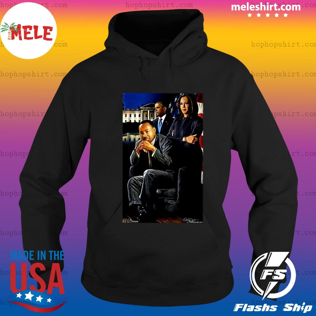Martin Luther King Jr Kamala Harris And Barack Obama American President Shirt Hoodie